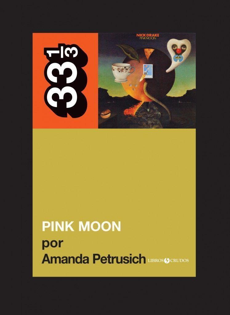 Pink moon, por Amanda Petrusich (2013)